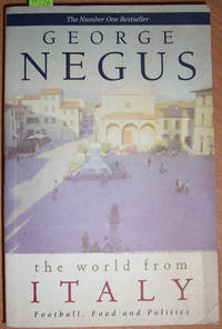 World From Italy, The: Football, Food and Politics by  George Negus - Paperback - Second Edition - 2002 - from Reading Habit (SKU: TRAEUR3)
