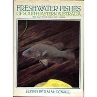 Freshwater fishes of south-eastern Australia . New South Wales, Victoria and Tasmania