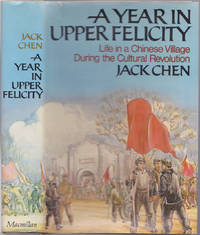 image of A Year in Upper Felicity : Life in a Chinese Village During the Cultural Revolution