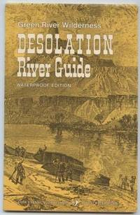 Green River Wilderness. Desolation River Guide: Waterproof Edition