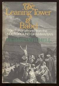 The Leaning Tower of Babel and Other Affronts by the Underground Grammarian