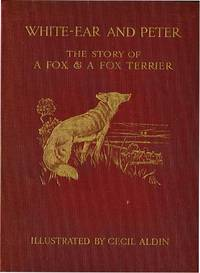 WHITE EARS AND PETER:THE STORY ABOUT A FOX AND A FOX TERRIER