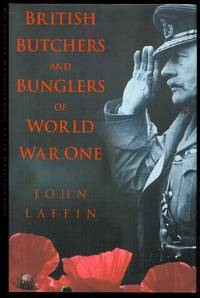 BRITISH BUTCHERS AND BUNGLERS OF WORLD WAR ONE.