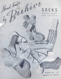 Hand Knits By Beehive: Socks for Men, Women and Children Book No. 127
