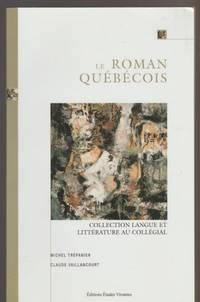 Le Roman Québécois (Coll. Langue Et Littérature Au Collégial)