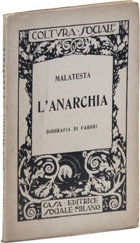 L'Anarchia. Biografia di Luigi Fabbri. Settima edizione