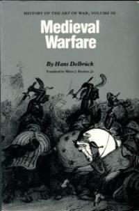 Medieval Warfare: History Of The Art Of War, Volume III