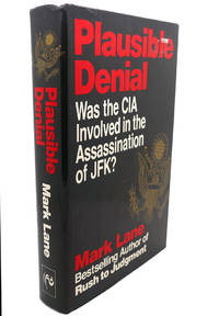 PLAUSIBLE DENIAL :   Was the CIA Involved in the Assassination of JFK? by Mark Lane - First Edition; Fifth Printing - 1991 - from Rare Book Cellar and Biblio.com