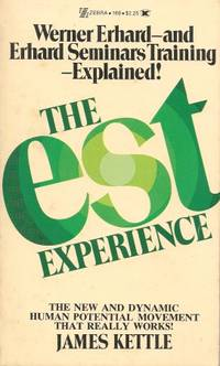 THE EST EXPERIENCE : Werner Erhard - and Erhard Seminars Traing - Explained