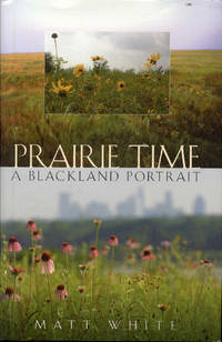image of Prairie Time: A Blackland Portrait