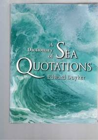 A Dictionary of Sea Quotations: From Ancient Egypt to the Present