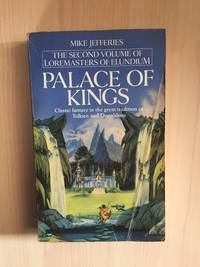 PALACE OF KINGS (VOL. 2: LOREMASTERS OF ELUNDIUM)