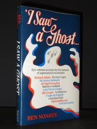 I Saw A Ghost: Eye-witness accounts by the famous of supernatural encounters [SIGNED]