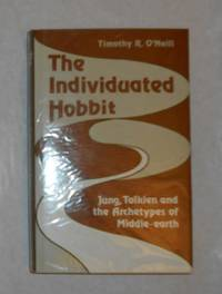 The Individuated Hobbit - Jung, Tolkien and the Archetypes of Middle-Earth