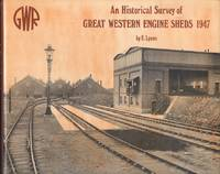 An historical survey of Great Western engine sheds, 1947 by E. T Lyons - 1st  Edition - 1972 - from Dereks Transport Books and Biblio.co.uk