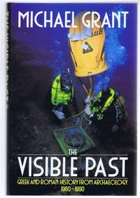 The Visible Past. Greek and Roman History from Archaeology 1960-1990