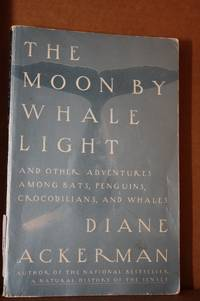 'The Moon by Whale Light  And Other Adventures Among Bats, Penguins,  Crocodilians, and Whales