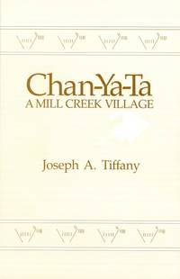 Chan-Ya-Ta : A Mill Creek Village : Report 15 of the Office of the State Archaeologist