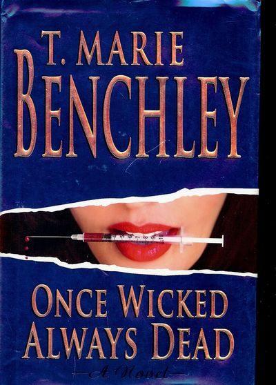 2010. BENCHLEY, T. Marie, ONCE WICKED ALWAYS DEAD. . 8vo., boards in dust jacket; 323 pages. First E...