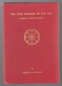 The Folk Religion of Ban Nai: a Hamlet in Central Thailand [Doctoral  Dissertation]