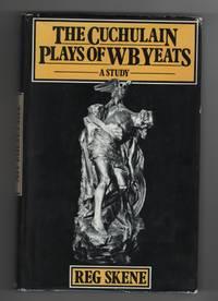The Cuchulain Plays of W B Yeats
