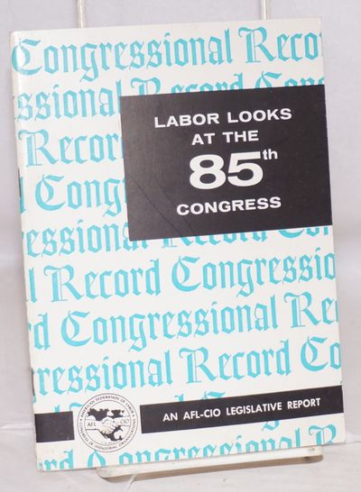 Washington DC: American Federation of Labor and Congress of Industrial Organizations, 1958. Pamphlet...