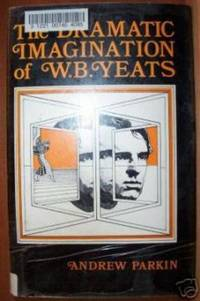 THE DRAMATIC IMAGINATION OF W. B. YEATS