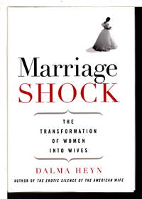 image of MARRIAGE SHOCK: The Transformation of Women into Wives.
