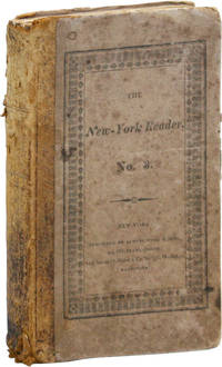 The New-York Reader, No. 3: Being, Selections in Prose and Poetry, from the Best Writers Designed for the Use of Schools, and Calculated to Assist the Scholar in Acquiring the Art of Reading and at the same time to fix his principles, and inspire him with a love of virtue
