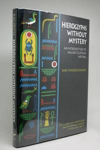 image of Hieroglyphs Without Mystery. An Introduction to Ancient Egyptian Writing.. Translated and Adapted for English Speaking Readers By Ann Macy Roth