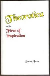 THEOROTICA AND THE FIRES OF INSPIRATION