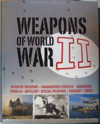 Weapons of WWII by  Alexander Ludeke - Hardcover - 2008 - from Hanselled Books and Biblio.co.uk