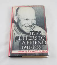 Ike's Letters to a Friend 1941-1958