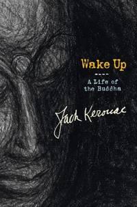 Wake Up : A Life of the Buddha