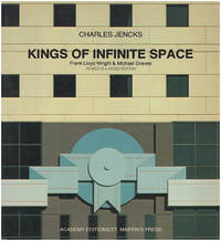 Kings of Infinite Space: Frank Lloyd Wright and Michael Graves (Revised, Enlarged Edition)