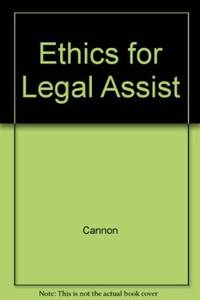 Ethics and Professional Responsibility for Legal Assistants