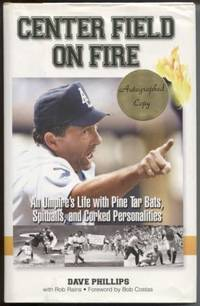Center Field On Fire: A Umpire's Tales of Spitballs, Pine Tar Bats, and  Corked Personalities.
