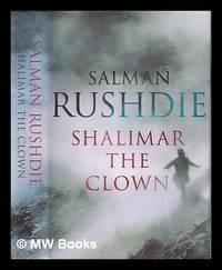 Shalimar the Clown: a novel / Salman Rushdie