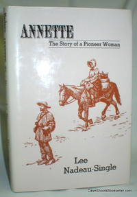 image of Annette; The Story of a Pioneer Woman
