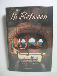 In Between by  R. A MacAvoy - Signed First Edition - from The Book Scouts and Biblio.com