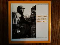The P08 Luger Pistol (Propaganda Photo Series Vol. III)