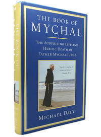 THE BOOK OF MYCHAL The Surprising Life and Heroic Death of Father Mychal  Judge