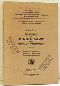 Bulletin No. 41: An Outline of Mining Laws of the State of Washington and Supplement No. 1