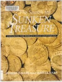 THE SEARCH FOR SUNKEN TREASURE  Exploring the World's Great Shipwrecks