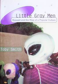 image of Little Gray Men. Roswell and the Rise of Popular Culture