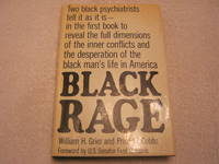 Black Rage: Two black psychiatrists tell it as it is - in the first book to reveal the full...