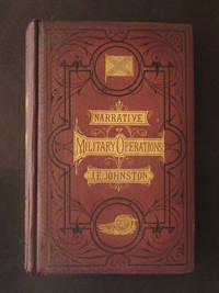 Narrative of Military Operations, Directed, During the Late War Between the States