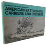 American Battleships Carriers and Cruisers, Navies Of the Second World War Series