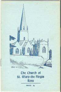 image of The Parish Church of St. Mary-the-Virgin, Ross: a Short Guide for the Use of Visitors and others