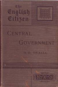 Central Government The English Citizen: His Rights and Responsibilities